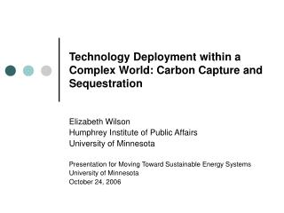 Technology Deployment within a Complex World: Carbon Capture and Sequestration