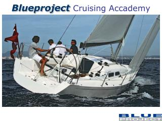 Blueproject  Cruising  Accademy