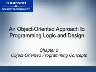 An Object-Oriented Approach to  Programming Logic and Design