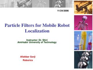 Particle Filters for Mobile Robot Localization