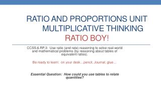 Ratio and proportions unit 	Multiplicative thinking ratio boy!