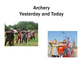 Archery  Yesterday and Today