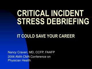 CRITICAL INCIDENT STRESS DEBRIEFING IT COULD SAVE YOUR CAREER