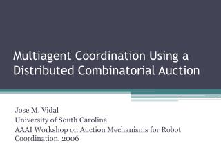 Multiagent Coordination Using a Distributed Combinatorial Auction