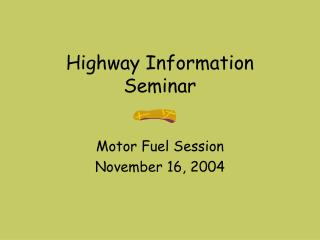 Highway Information Seminar