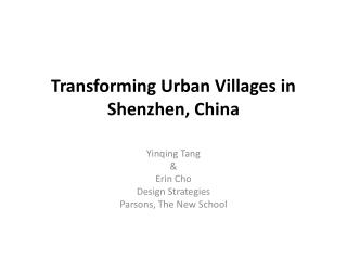 Transforming Urban  Villages in Shenzhen, China