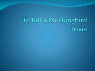 To Kill a Mockingbird Trivia