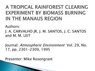 A TROPICAL RAINFOREST CLEARING EXPERIMENT BY BIOMASS BURNING IN THE MANAUS REGION