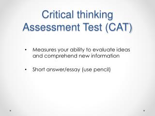 Critical thinking Assessment Test (CAT)