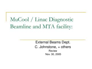 MuCool / Linac Diagnostic Beamline and MTA facility: