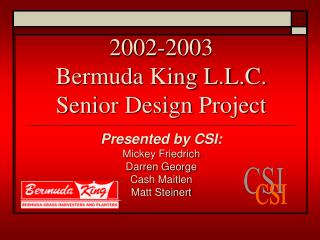 2002-2003  Bermuda King L.L.C. Senior Design Project