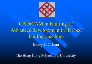 CAD/CAM in Knitting (I) Advanced development in flat bed knitting machine