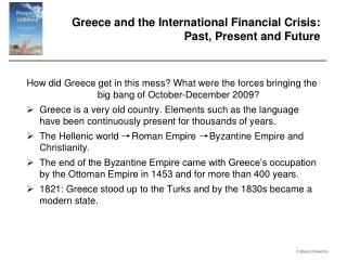 Greece and the International Financial Crisis: Past, Present and Future