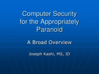 Computer Security for the Appropriately Paranoid