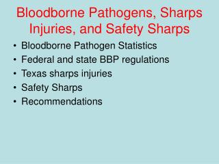 Bloodborne Pathogens, Sharps Injuries, and Safety Sharps
