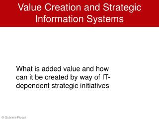 Value Creation and Strategic Information Systems