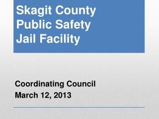 Skagit County  Public Safety Jail Facility