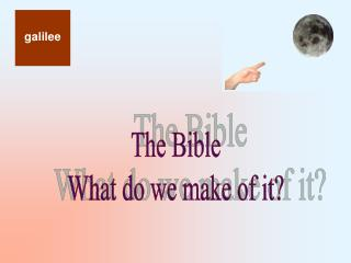 The Bible What do we make of it?