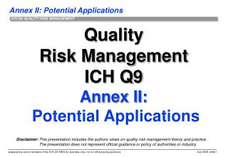 Quality Risk Management ICH Q9 Annex II:  Potential Applications