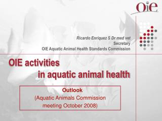 OIE activities               in aquatic animal health