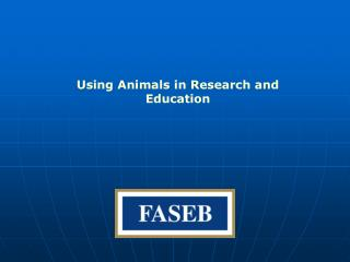 Using Animals in Research and Education