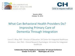 What Can Behavioral Health Providers Do? Improving Primary Care of  Dementia Through Integration