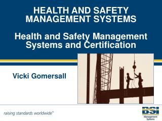 HEALTH AND SAFETY MANAGEMENT SYSTEMS Health and Safety Management Systems and Certification