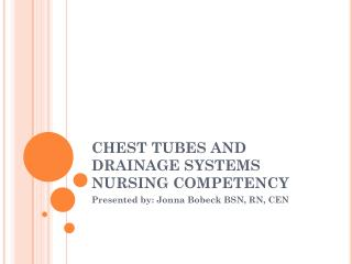 CHEST TUBES AND DRAINAGE SYSTEMS NURSING COMPETENCY