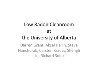 Low Radon  Cleanroom at  the University of Alberta