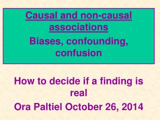 Causal and non-causal associations Biases, confounding, confusion