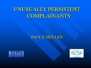 UNUSUALLY PERSISTENT COMPLAINANTS  PAUL E MULLEN