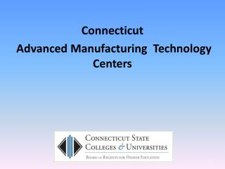 Connecticut   Advanced Manufacturing  Technology Centers