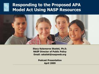 Stacy Kalamaros Skalski, Ph.D. NASP Director of Public Policy Email: sskalski@naspweb