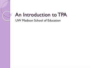 An Introduction to TPA