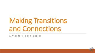 Making Transitions and Connections