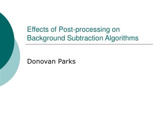Effects of Post-processing on Background Subtraction Algorithms