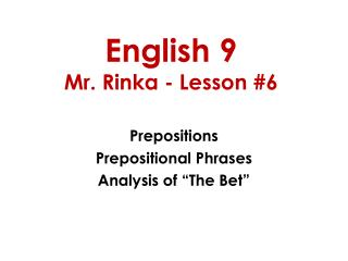 English 9 Mr. Rinka - Lesson #6