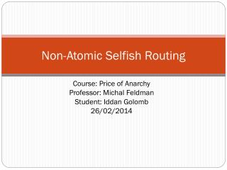 Non-Atomic Selfish Routing