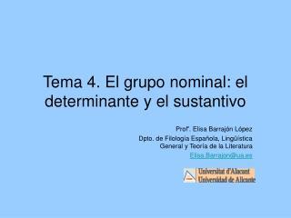Tema 4. El grupo nominal: el determinante y el sustantivo