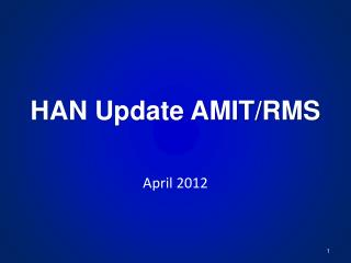 HAN Update AMIT/RMS