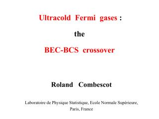 Ultracold  Fermi  gases  :   the  BEC-BCS  crossover