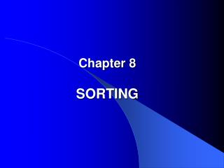 Chapter 8 SORTING