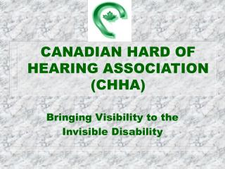 CANADIAN HARD OF HEARING ASSOCIATION CHHA