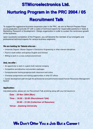 STMicroelectronics Ltd. Nurturing Program in the PRC 2004 / 05 Recruitment Talk