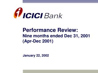 Performance Review:  Nine months ended Dec 31, 2001 Apr-Dec 2001