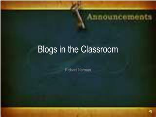 Blogs in the Classroom