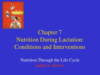 Chapter 7 Nutrition During Lactation: Conditions and Interventions