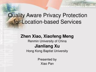 Quality Aware Privacy Protection  for Location-based Services