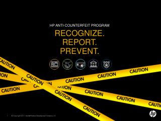HP Anti-Counterfeit program recognize. Report. Prevent.