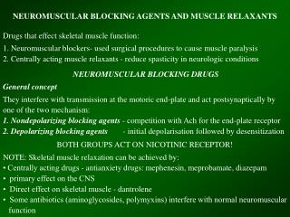 NEUROMUSCULAR BLOCKING AGENTS AND MUSCLE RELAXANTS Drugs that effect skeletal muscle function: